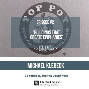 Episode #2 - Michael Klebeck, Top Pot Doughnuts